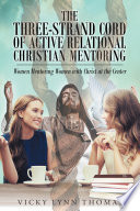 The Three Strand Cord of Active Relational Christian Mentoring