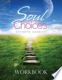 Soul Choices Workbook  : Six Paths to Find Your Life Purpose