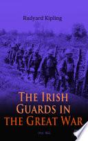 The Irish Guards in the Great War  Vol  1 2