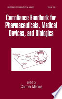 Compliance Handbook For Pharmaceuticals Medical Devices And Biologics Book PDF