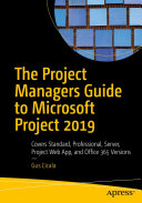 The Project Managers Guide to Microsoft Project 2019