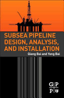 Subsea Pipeline Design  Analysis  and Installation Book