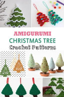 Amigurumi Christmas Tree Crochet Patterns