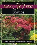 Taylor s 50 Best Shrubs