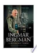 """""""Ingmar Bergman: A Reference Guide"""" by Birgitta Steene"""