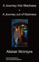 A Journey Into Madness and a Journey Out of Madness Book