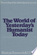 The World of Yesterday s Humanist Today Book PDF