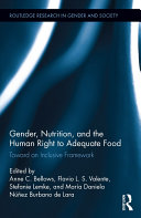 Gender, Nutrition, and the Human Right to Adequate Food. Toward an Inclusive Framework