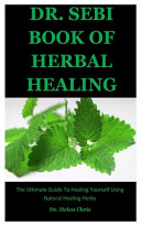 Dr  Sebi Book Of Herbal Healing