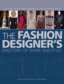 The Fashion Designer s Directory of Shape and Style