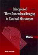 Principles of Three Dimensional Imaging in Confocal Microscopes
