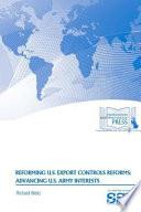 Reforming U.S. Export Controls Reforms  : Advancing U.S. Army Interests