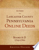 An Index To Lancaster County Pennsylvania Online Deeds Books A D 1729 1760