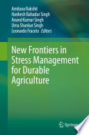 New Frontiers in Stress Management for Durable Agriculture