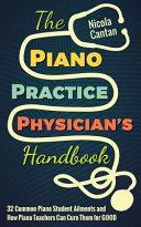The Piano Practice Physician's Handbook