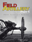 Field Artillery Part 1  Army Lineage Series