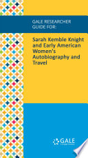 Gale Researcher Guide For Sarah Kemble Knight And Early American Women S Autobiography And Travel