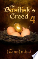The Basilisk S Creed Volume Four The Basilisk S Creed 1