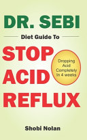 Dr. Sebi Diet Guide to Stop Acid Reflux