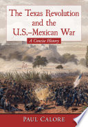 The Texas Revolution And The U S Mexican War