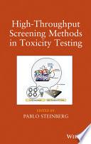 High Throughput Screening Methods in Toxicity Testing Book