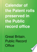 Calendar of the Patent Rolls Preserved in the Public Record Office: Henry III. (6 v. )