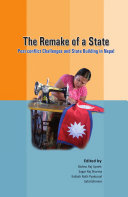The Remake of a State  Post conflict Challenges and State Building in Nepal
