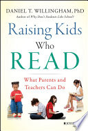 """""""Raising Kids Who Read: What Parents and Teachers Can Do"""" by Daniel T. Willingham"""