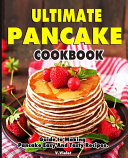 Ultimate Pancake Cookbook