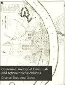 Centennial History of Cincinnati and Representative Citizens