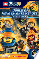 World of NEXO KNIGHTS Heroes  LEGO NEXO KNIGHTS