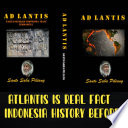 ATLANTIS IS REAL FACT INDONESIA HISTORY BEFORE Book