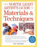 The North Light Artist s Guide to Materials   Techniques Book