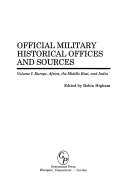 Official Military Historical Offices and Sources  Europe  Africa  the Middle East  and India