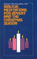 Biblical Meditations for Advent and the Christmas Season