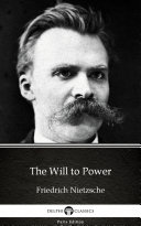 The Will to Power by Friedrich Nietzsche   Delphi Classics  Illustrated