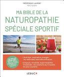 Ma bible de la naturopathie spécial sportif