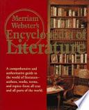 """Merriam-Webster's Encyclopedia of Literature"" by Merriam-Webster, Inc, Kathleen Kuiper, [Anonymus AC01232957], MERRIAM-WEBSTER STAFF, Encyclopaedia Britannica Publishers, Inc. Staff, Encyclopedia Britannica"