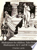 Shakespeare for children. Tales from Shakespeare, by C. and M. Lamb