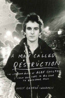 A Man Called Destruction  The Life and Music of Alex Chilton  From Box Tops to Big Star to Backdoor Man