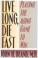 Live Long  Die Fast