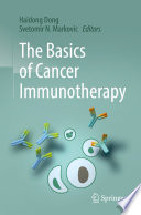 """The Basics of Cancer Immunotherapy"" by Haidong Dong, Svetomir N. Markovic"