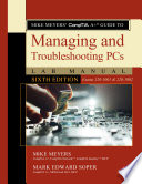 Mike Meyers Comptia A Guide To Managing And Troubleshooting Pcs Lab Manual Sixth Edition Exams 220 1001 220 1002