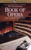 The Wordsworth Book of Opera