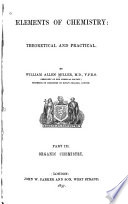 Elements of Chemistry  Organic chemistry  Pt  II  has imprint  New York  John Wiley   son  1873  3d London ed  with additions