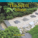 The Spirit of Stone: 37 Practical & Creative Stonescaping Ideas for Your Garden
