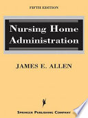 """Nursing Home Administration"" by James E. Allen, James Elmore Allen"