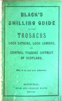 Black s Shilling Guide to the Trosachs  Loch Catrine  Loch Lomond  and central touring district of Scotland  etc