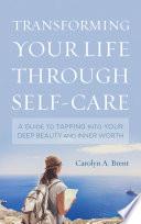 Transforming Your Life through Self Care