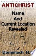 Antichrist Name and Current Location Revealed